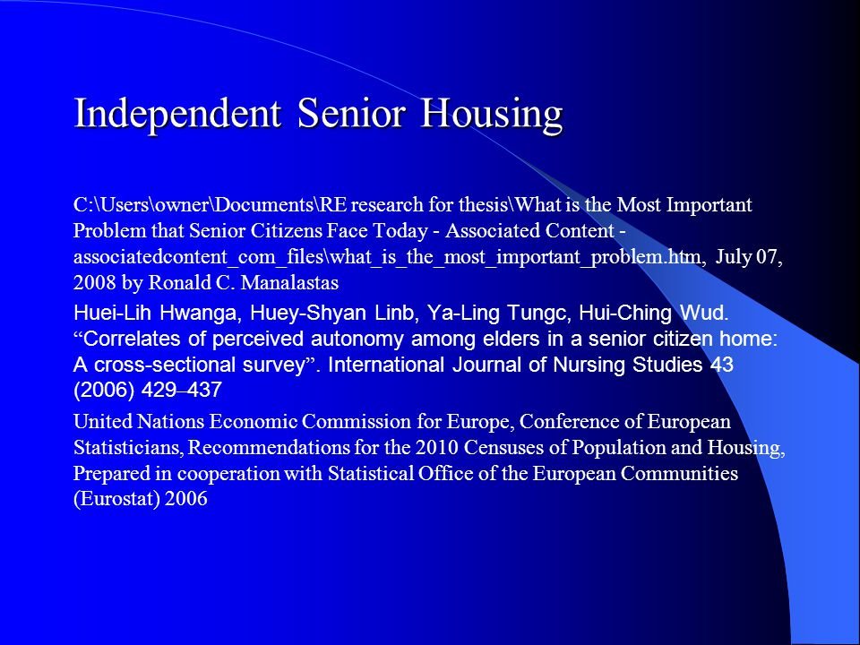 Independent Senior Housing C:\Users\owner\Documents\RE research for thesis\What is the Most Important Problem that Senior Citizens Face Today - Associated Content - associatedcontent_com_files\what_is_the_most_important_problem.htm, July 07, 2008 by Ronald C.