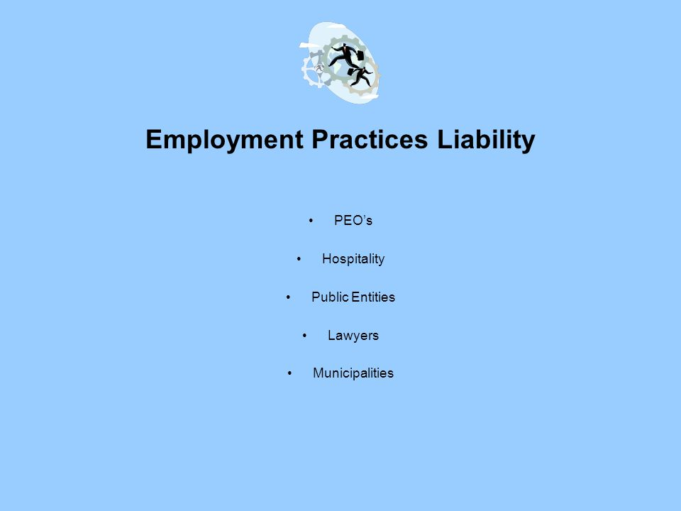 Employment Practices Liability PEOs Hospitality Public Entities Lawyers Municipalities