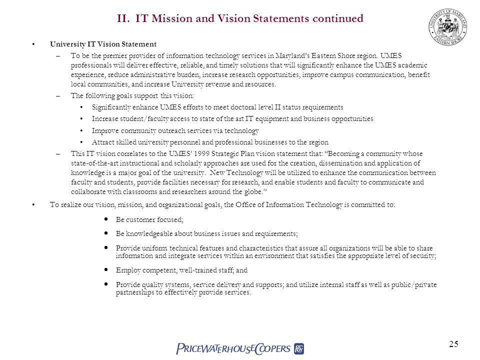 25 II. IT Mission and Vision Statements continued University IT Vision Statement –To be the premier provider of information technology services in Mar