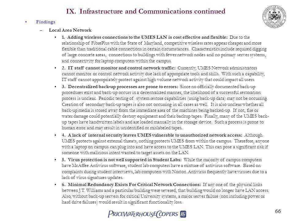 66 IX.Infrastructure and Communications continued Findings –Local Area Network 1.