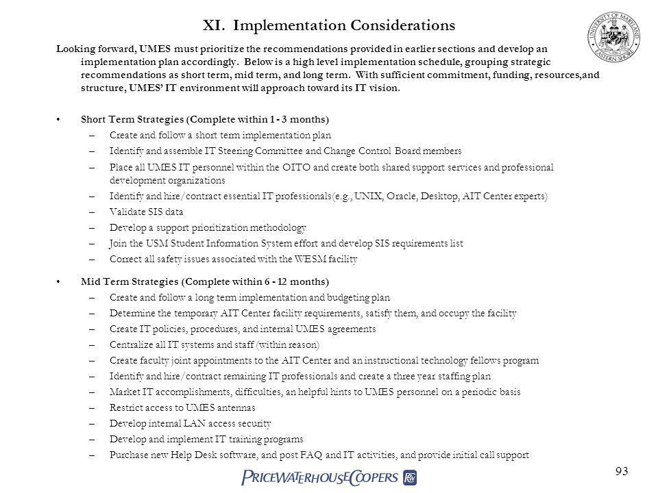 93 XI. Implementation Considerations Looking forward, UMES must prioritize the recommendations provided in earlier sections and develop an implementat