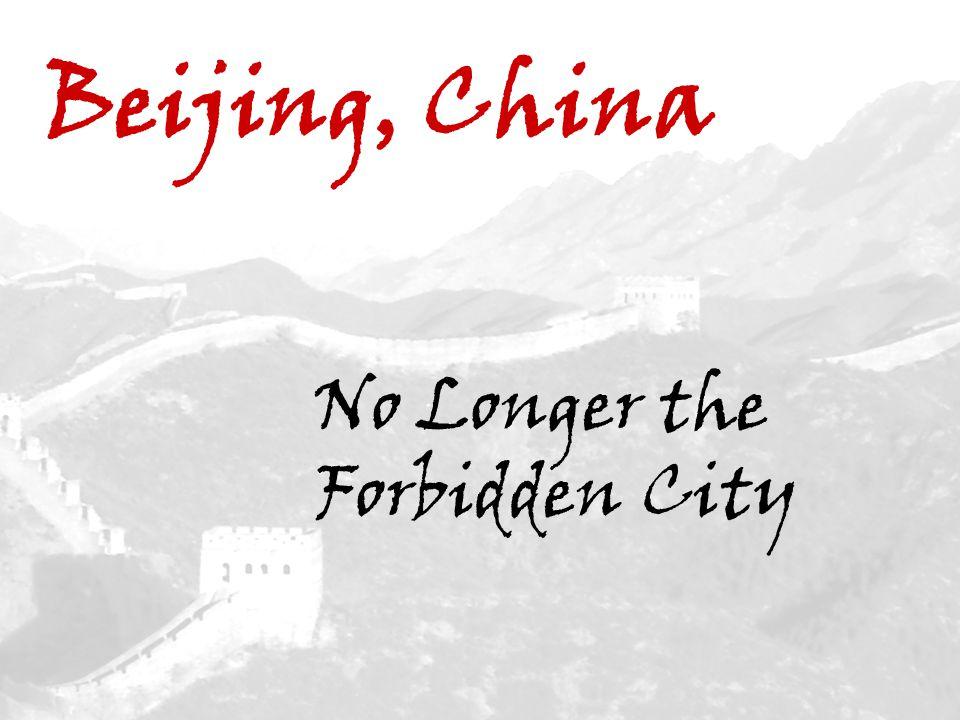 Beijing, China No Longer the Forbidden City