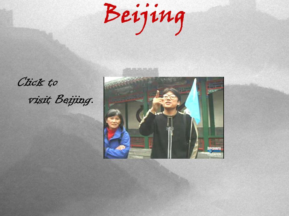 Beijing Click to visit Beijing.