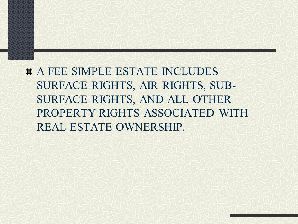 LIFE ESTATES DEFINED AS THE TOTAL RIGHTS OF USE, OCCUPANCY, AND CONTROL, LIMITED TO THE LIFETIME OF A DESIGNATED PARTY.