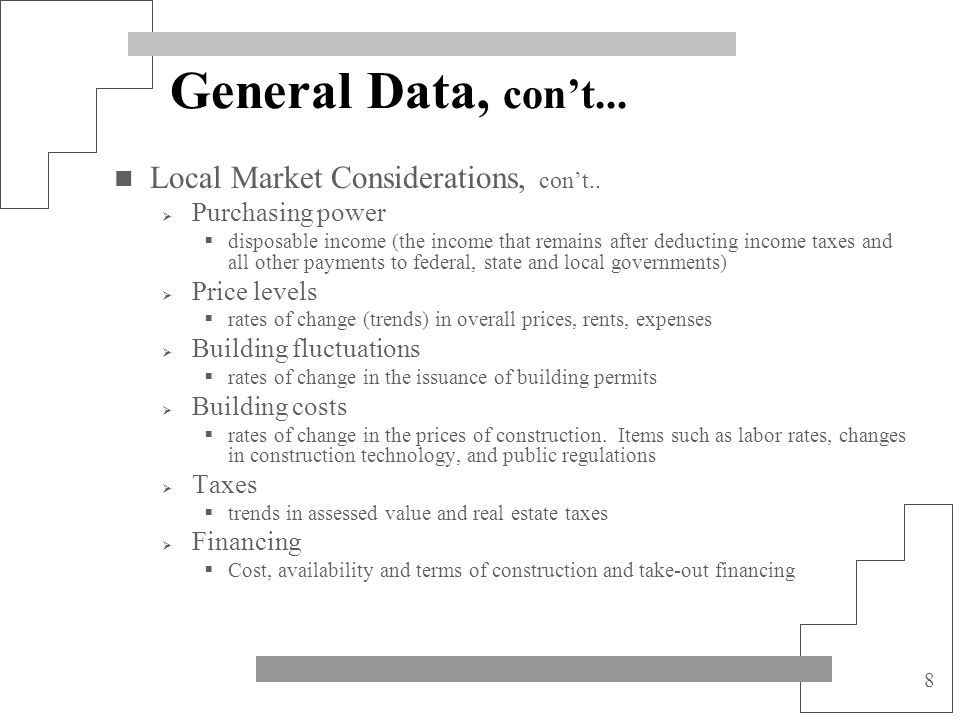 8 General Data, cont... Local Market Considerations, cont.. Purchasing power disposable income (the income that remains after deducting income taxes a