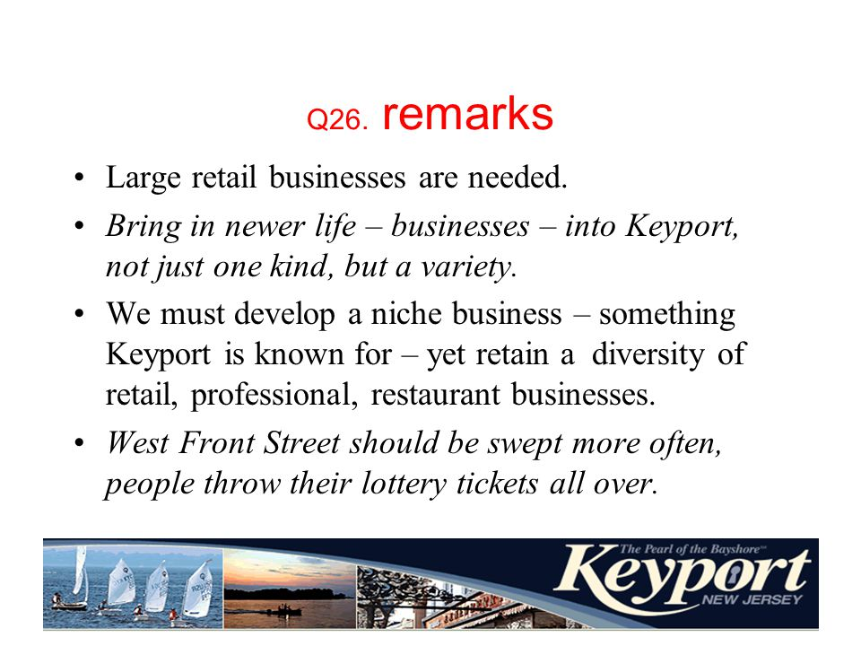 Q26. remarks Large retail businesses are needed.