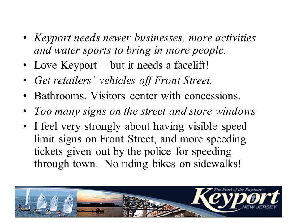 Keyport needs newer businesses, more activities and water sports to bring in more people.