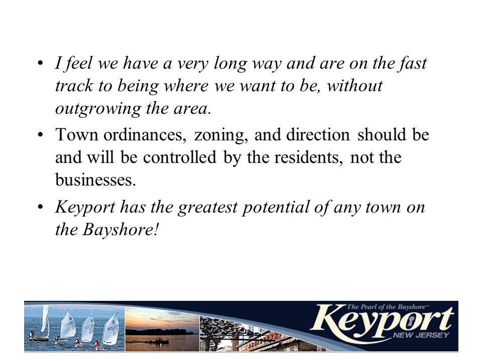 I feel we have a very long way and are on the fast track to being where we want to be, without outgrowing the area.