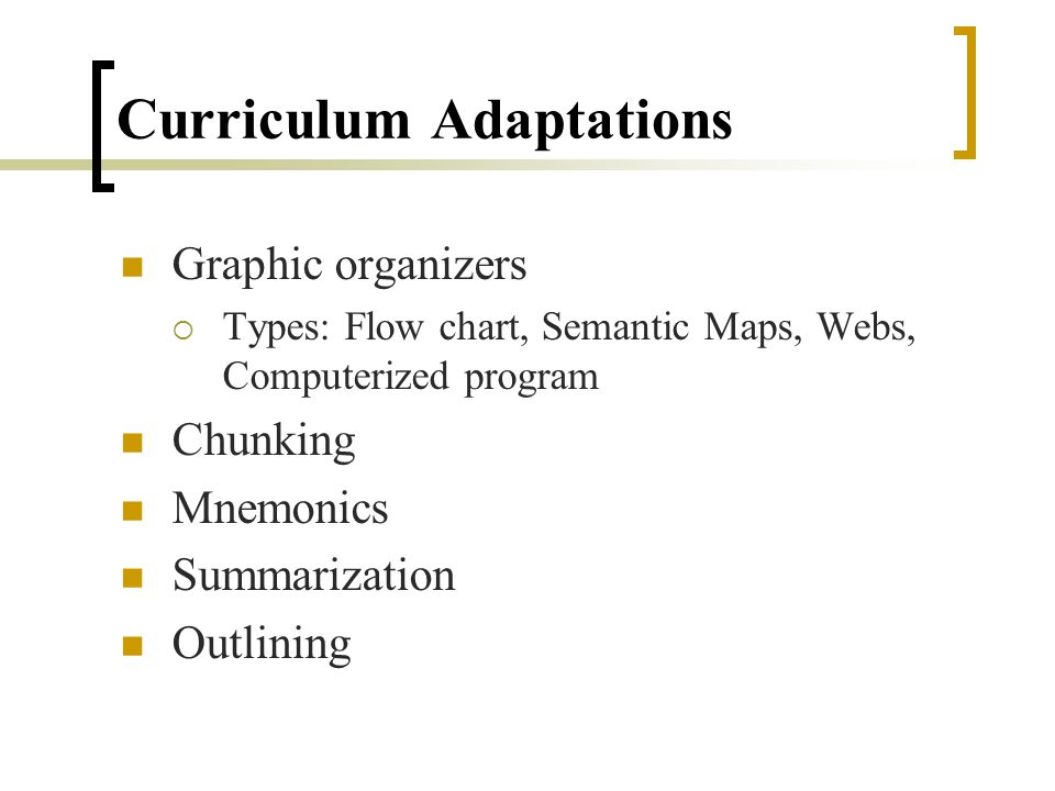 Curriculum Adaptation: any effort to modify the representation or presentation of the content or to modify the students engagement with the content (CAST, 1998 – 1999).