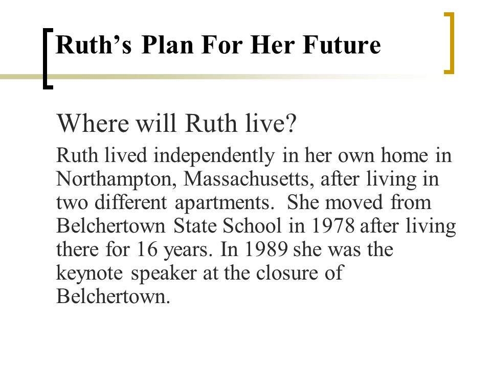 Ruths Plan For Her Future Where will Ruth live.
