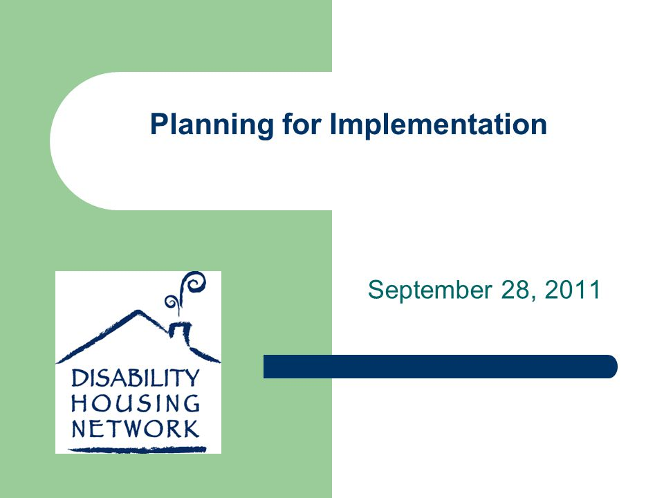 Planning for Implementation September 28, 2011