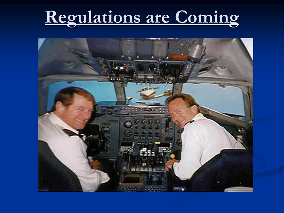Regulations are Coming