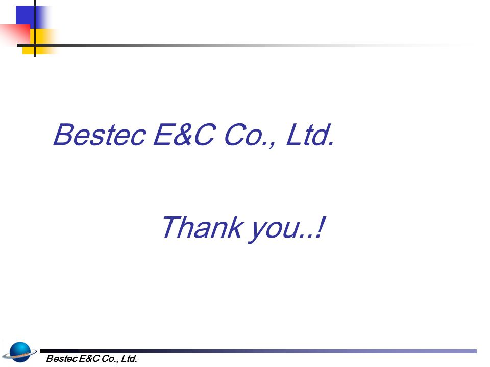 Bestec E&C Co., Ltd. Thank you..!