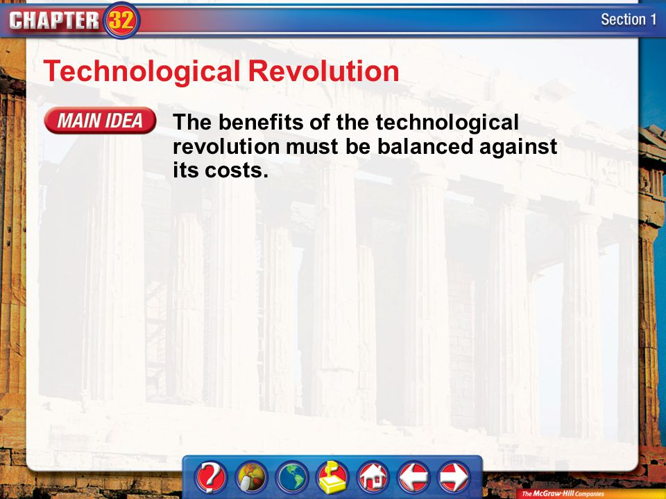 Section 1 Technological Revolution The benefits of the technological revolution must be balanced against its costs.