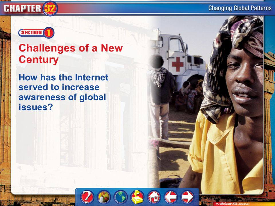 Chapter Intro 1 Challenges of a New Century How has the Internet served to increase awareness of global issues?
