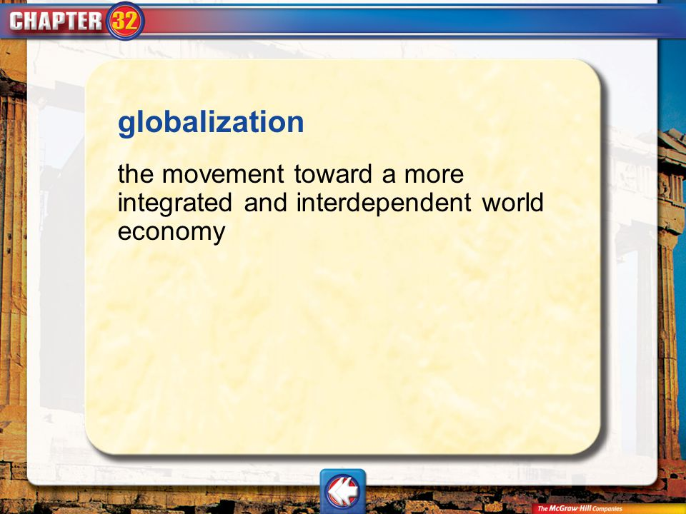 Vocab12 globalization the movement toward a more integrated and interdependent world economy