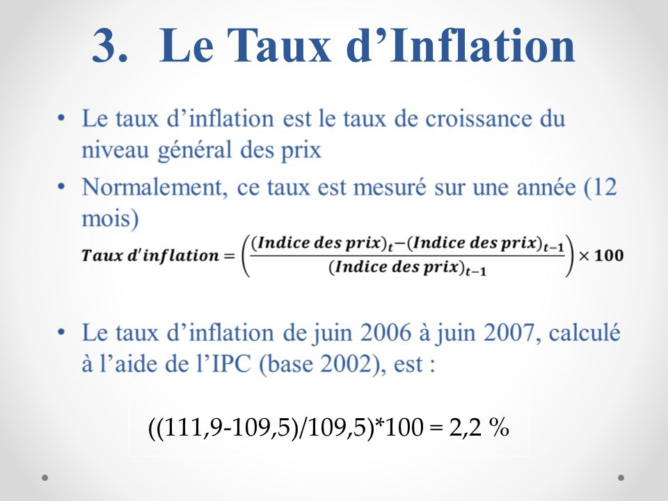 3. 3.Le Taux dInflation ((111,9-109,5)/109,5)*100 = 2,2 %