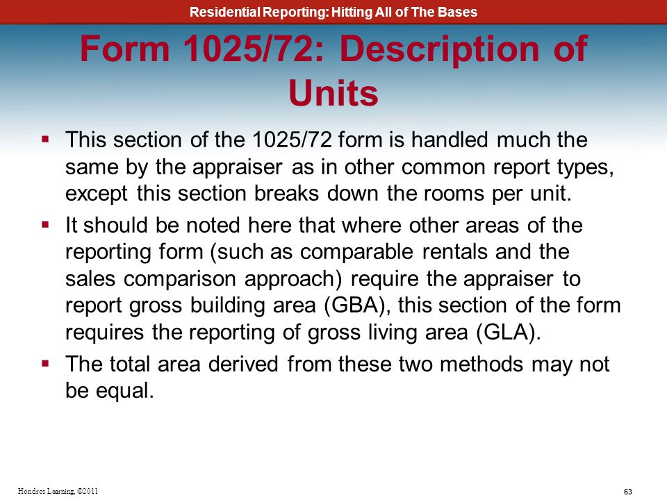 Residential Reporting: Hitting All of The Bases 63 Hondros Learning, ©2011 Form 1025/72: Description of Units This section of the 1025/72 form is hand