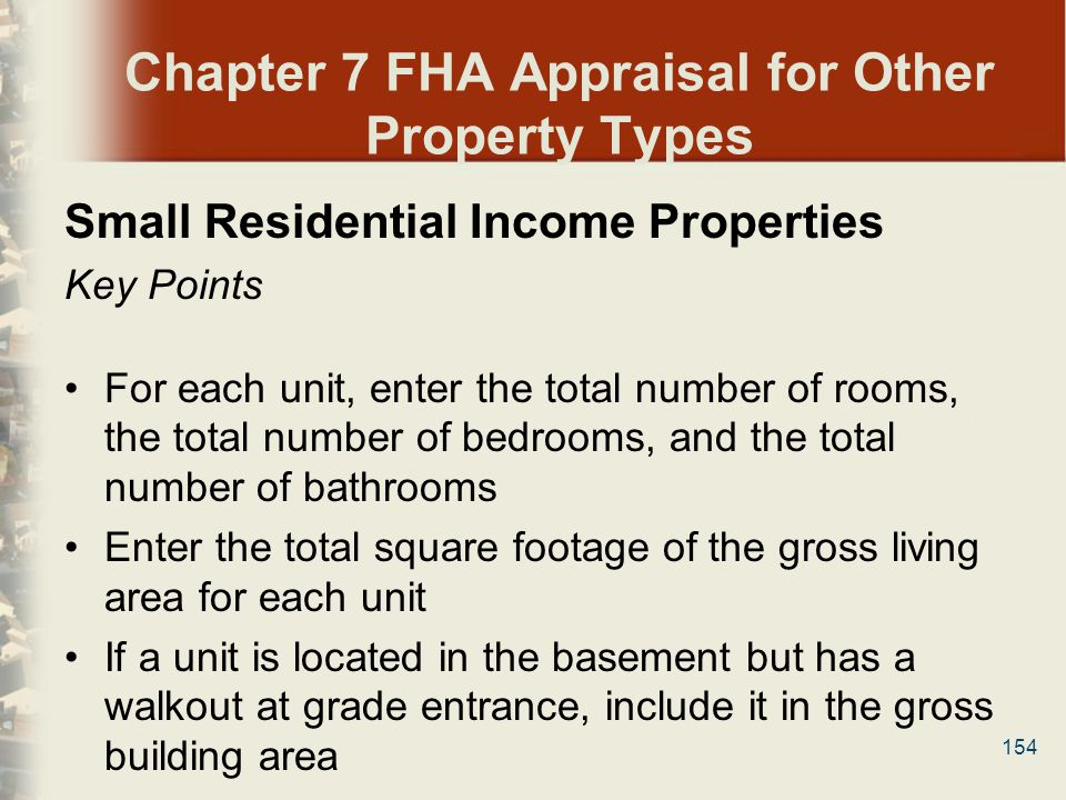 154 Chapter 7 FHA Appraisal for Other Property Types Small Residential Income Properties Key Points For each unit, enter the total number of rooms, th