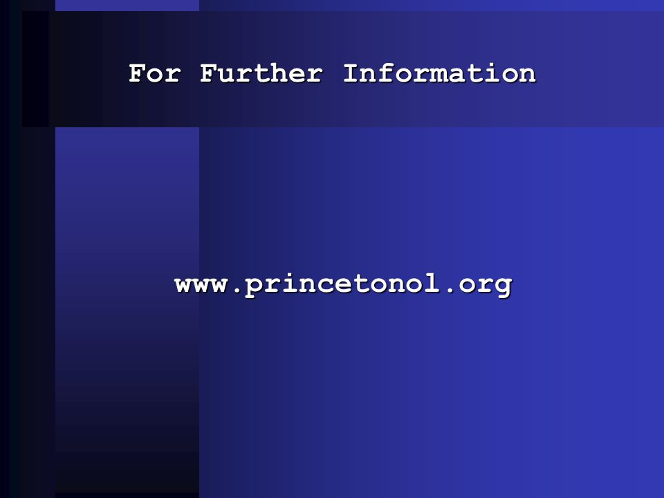 For Further Information www.princetonol.org