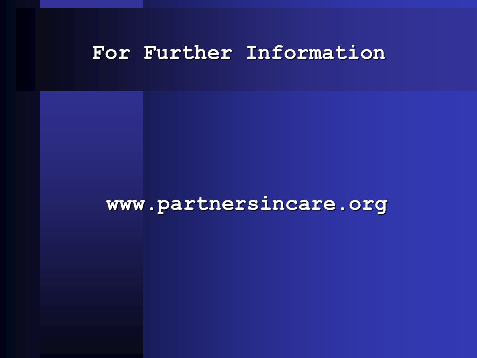For Further Information www.partnersincare.org