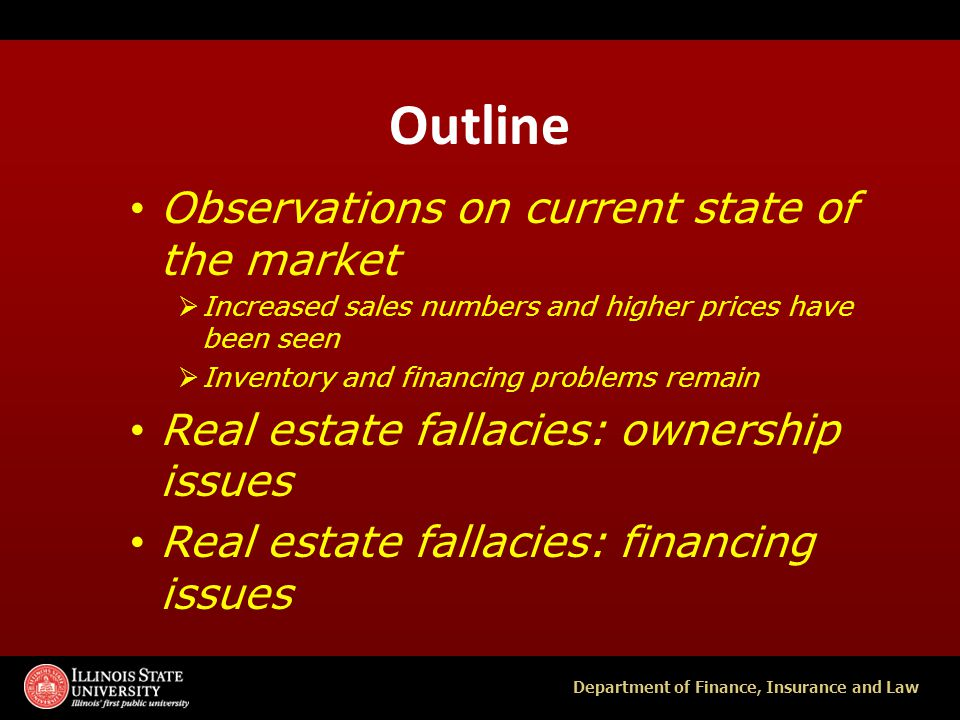 Department of Finance, Insurance and Law State of the Market Causes for Optimism Experts say a housing recovery started just about a year ago.