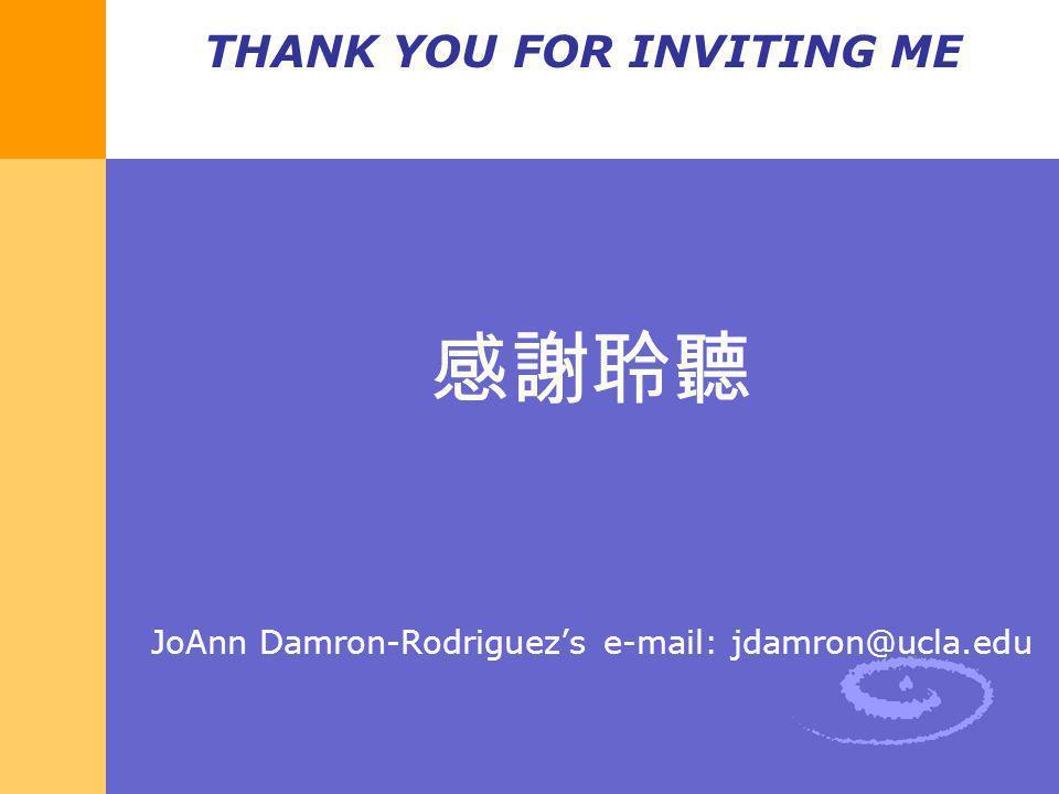 THANK YOU FOR INVITING ME JoAnn Damron-Rodriguezs e-mail: jdamron@ucla.edu