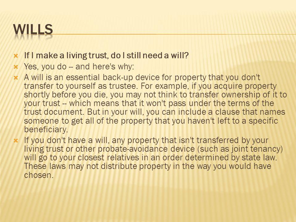 If I make a living trust, do I still need a will.