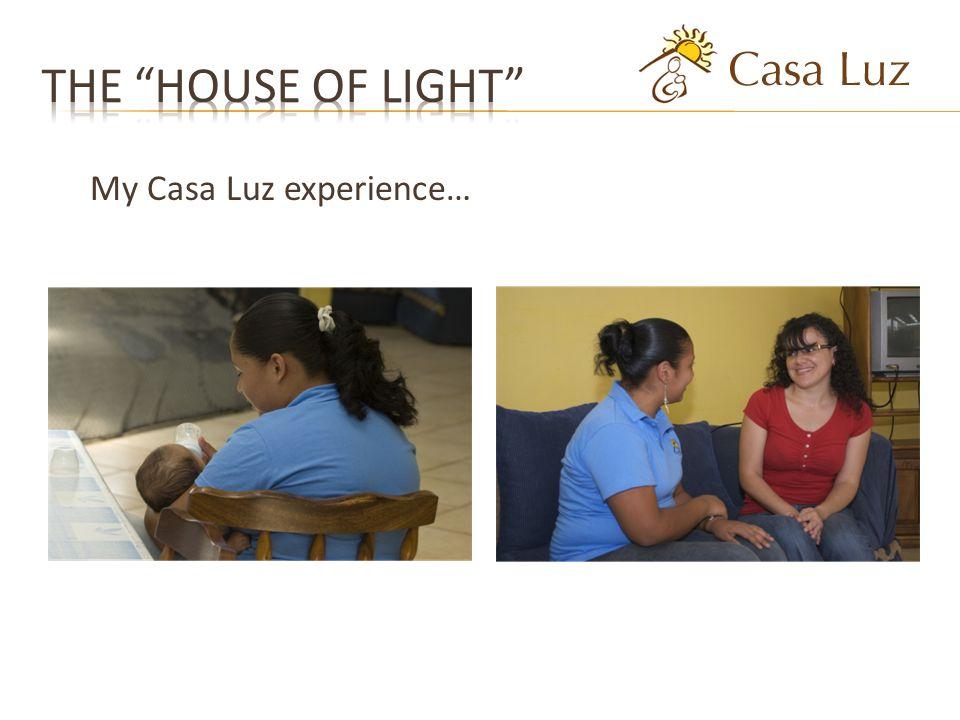 My Casa Luz experience…