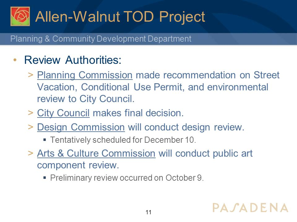 Planning & Community Development Department Allen-Walnut TOD Project Review Authorities: Planning Commission made recommendation on Street Vacation, C