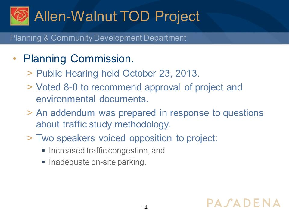 Planning & Community Development Department Allen-Walnut TOD Project Planning Commission. Public Hearing held October 23, 2013. Voted 8-0 to recommend