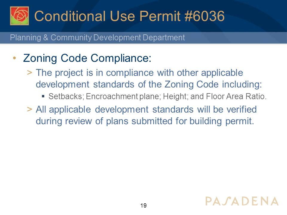 Planning & Community Development Department Conditional Use Permit #6036 Zoning Code Compliance: The project is in compliance with other applicable de