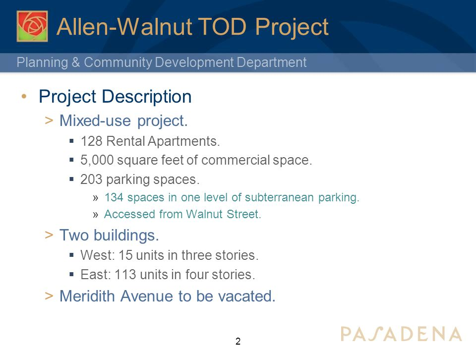 Planning & Community Development Department Allen-Walnut TOD Project Concessions & incentives (SB1818) Multi-family or mixed-use project with a density bonus.