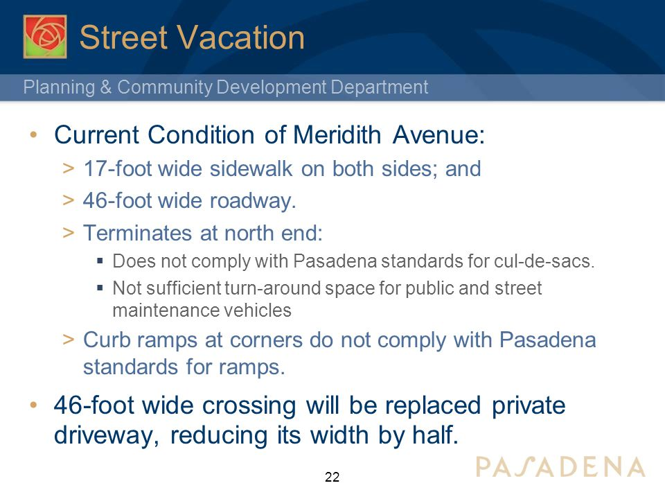 Planning & Community Development Department Street Vacation Current Condition of Meridith Avenue: 17-foot wide sidewalk on both sides; and 46-foot wid
