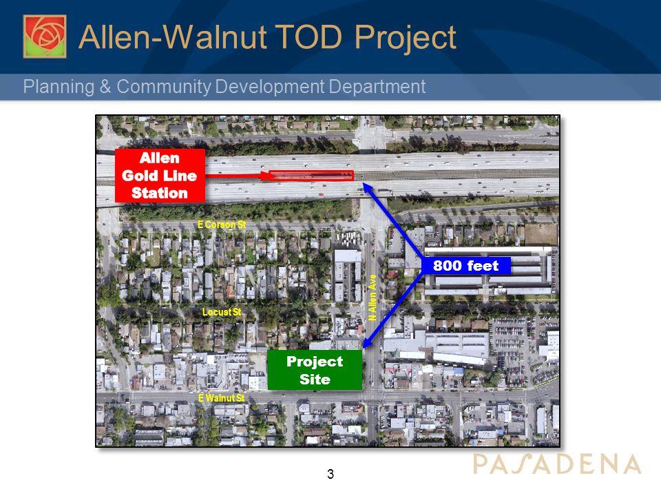 Planning & Community Development Department Allen-Walnut TOD Project 3 E Walnut St N Allen Ave Locust St E Corson St Project Site 800 feet