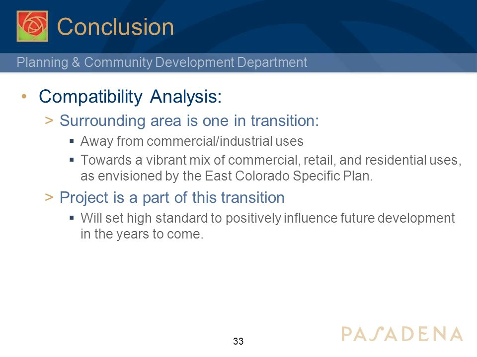 Planning & Community Development Department Conclusion Compatibility Analysis: Surrounding area is one in transition: Away from commercial/industrial
