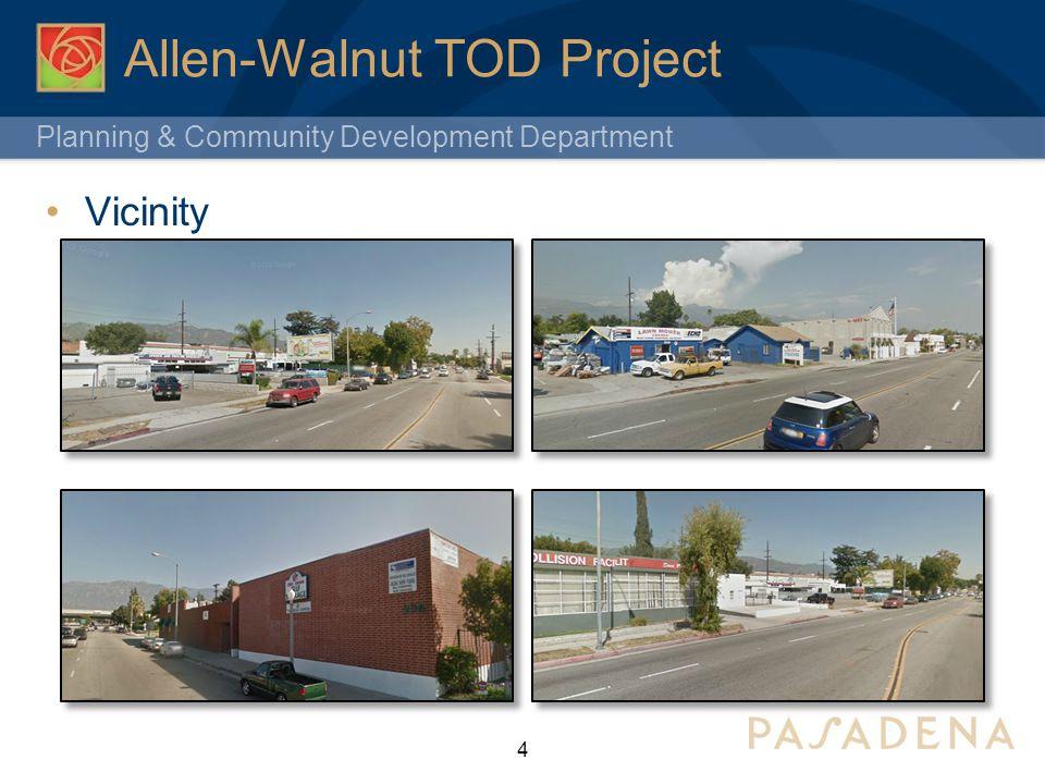 Planning & Community Development Department Allen-Walnut TOD Project Vicinity 4
