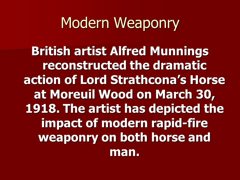 British artist Alfred Munnings reconstructed the dramatic action of Lord Strathconas Horse at Moreuil Wood on March 30, 1918.