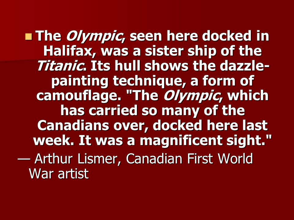 The Olympic, seen here docked in Halifax, was a sister ship of the Titanic.