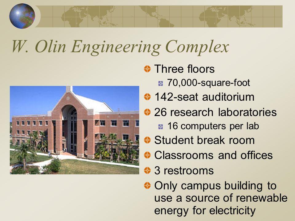 W. Olin Engineering Complex Three floors 70,000-square-foot 142-seat auditorium 26 research laboratories 16 computers per lab Student break room Class