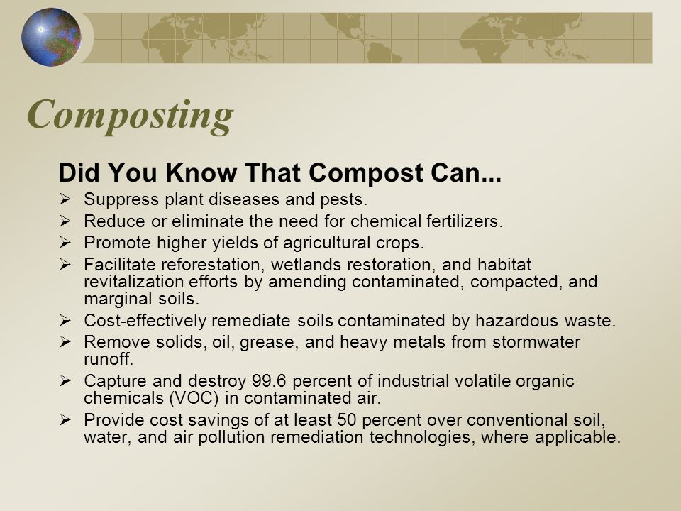 Composting Did You Know That Compost Can... Suppress plant diseases and pests.