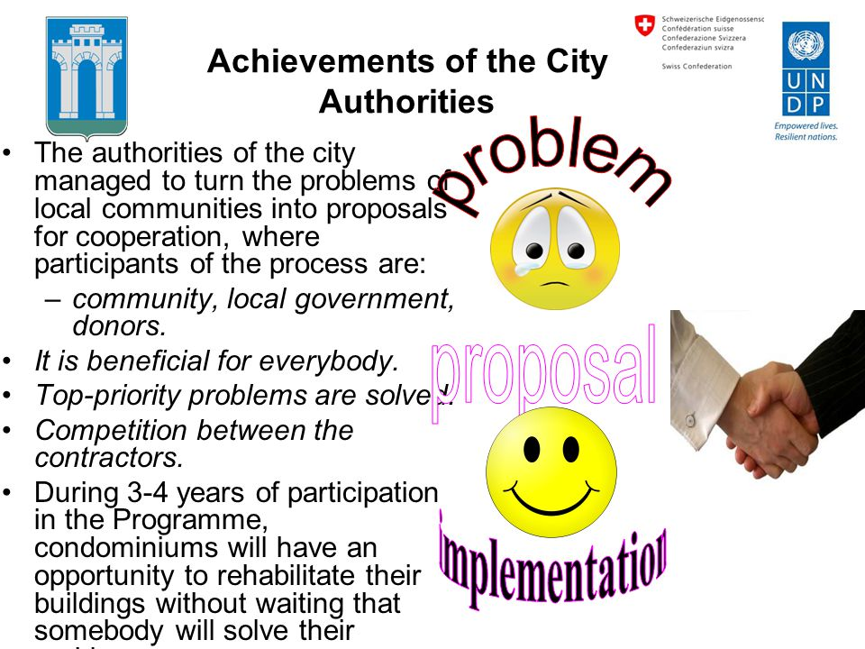 Achievements of the City Authorities The authorities of the city managed to turn the problems of local communities into proposals for cooperation, whe