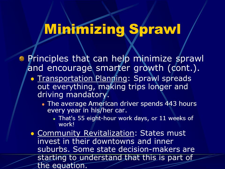 Minimizing Sprawl Principles that can help minimize sprawl and encourage smarter growth (cont.).