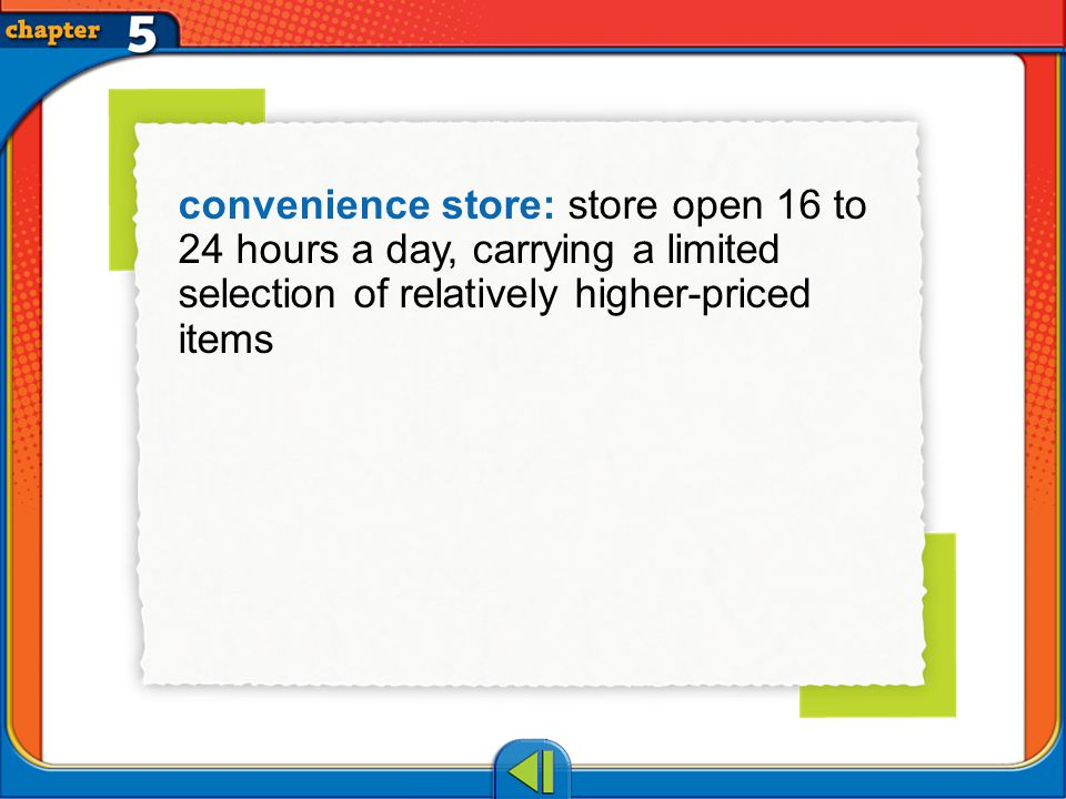 Vocab2 convenience store: store open 16 to 24 hours a day, carrying a limited selection of relatively higher-priced items