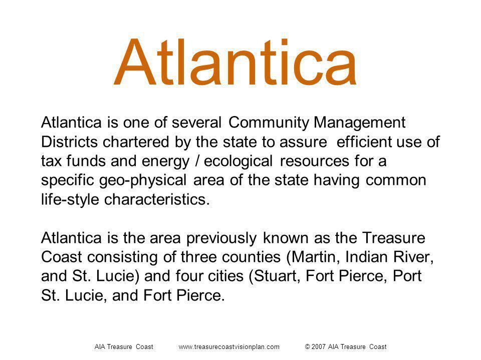 AIA Treasure Coast www.treasurecoastvisionplan.com © 2007 AIA Treasure Coast Atlantica Atlantica is one of several Community Management Districts char