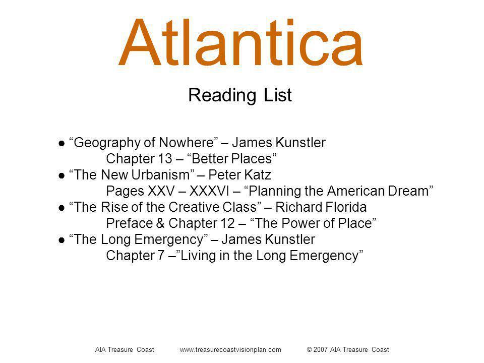 AIA Treasure Coast www.treasurecoastvisionplan.com © 2007 AIA Treasure Coast Atlantica Geography of Nowhere – James Kunstler Chapter 13 – Better Place