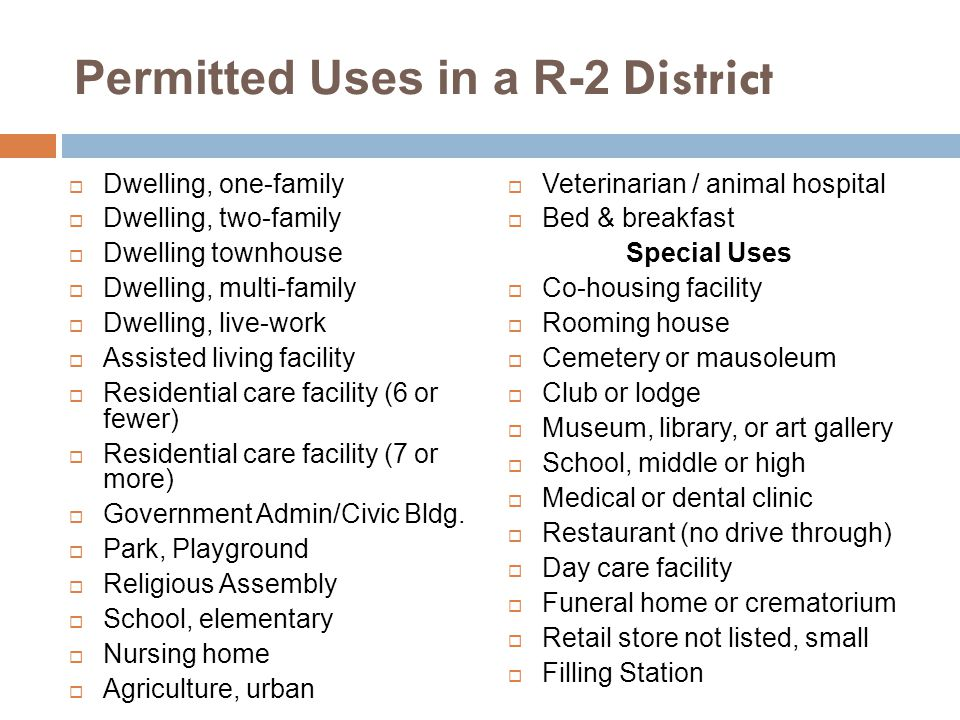Permitted Uses in a R-2 District Dwelling, one-family Dwelling, two-family Dwelling townhouse Dwelling, multi-family Dwelling, live-work Assisted living facility Residential care facility (6 or fewer) Residential care facility (7 or more) Government Admin/Civic Bldg.