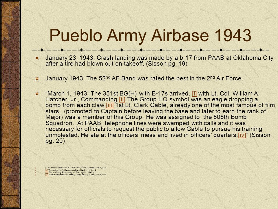 Pueblo Army Airbase 1943 January 23, 1943: Crash landing was made by a b-17 from PAAB at Oklahoma City after a tire had blown out on takeoff. (Sisson