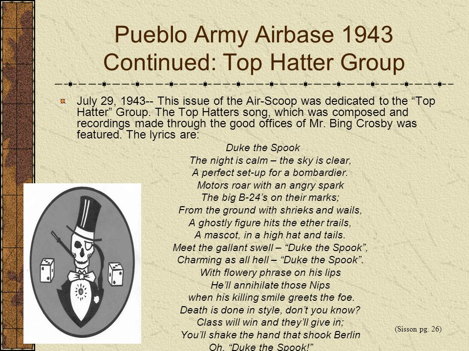 Pueblo Army Airbase 1943 Continued: Top Hatter Group July 29, 1943-- This issue of the Air-Scoop was dedicated to the Top Hatter Group. The Top Hatter