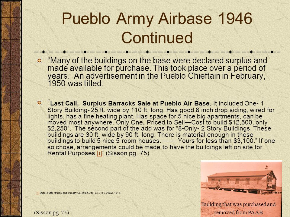 Pueblo Army Airbase 1946 Continued Many of the buildings on the base were declared surplus and made available for purchase. This took place over a per